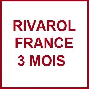 RIVAROL FRANCE 3 mois
