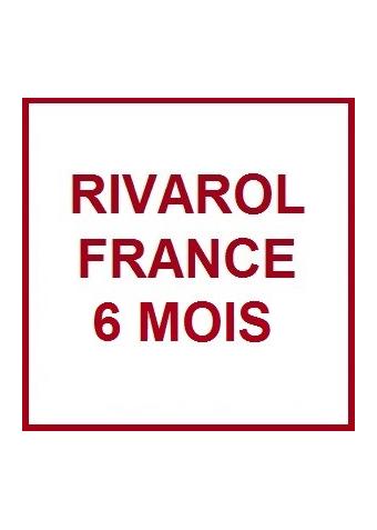 RIVAROL FRANCE 6 mois